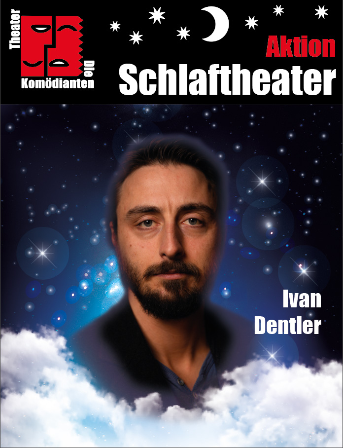 "Aktion ""Schlaftheater"" - Ivan Dentler- Theater Die Komödianten Kiel"
