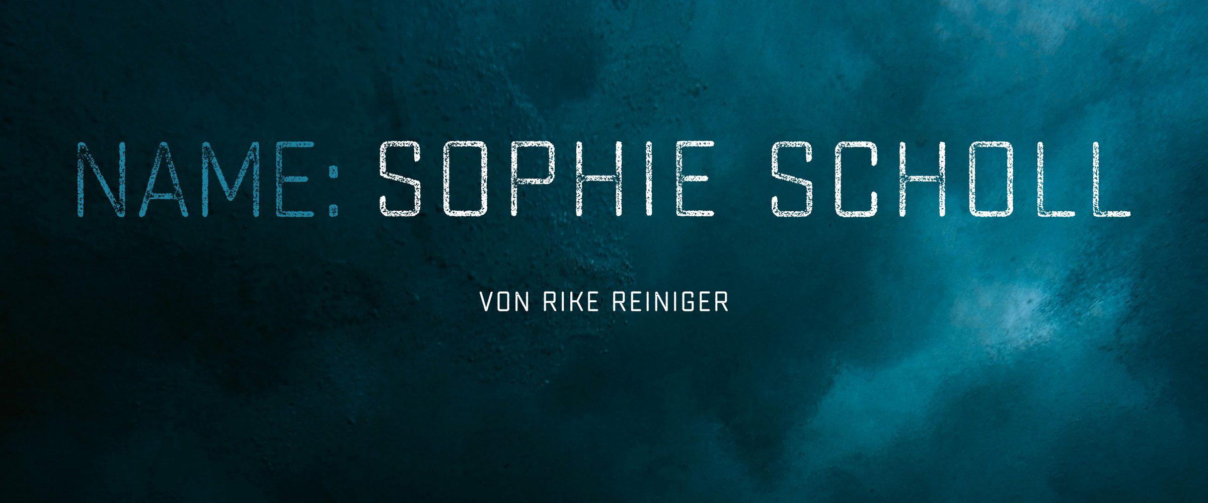 """""""Name: Sophie Scholl"""" von Rike Reiniger- Theater Die Komödianten Kiel"""